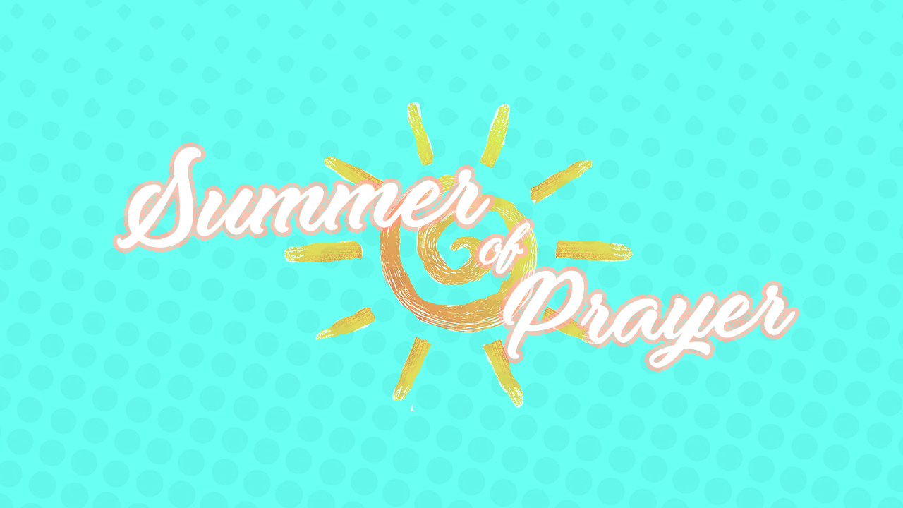 summer of prayer